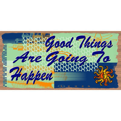 Good Things Wood Signs - Good Things are Going to Happen-GS 549