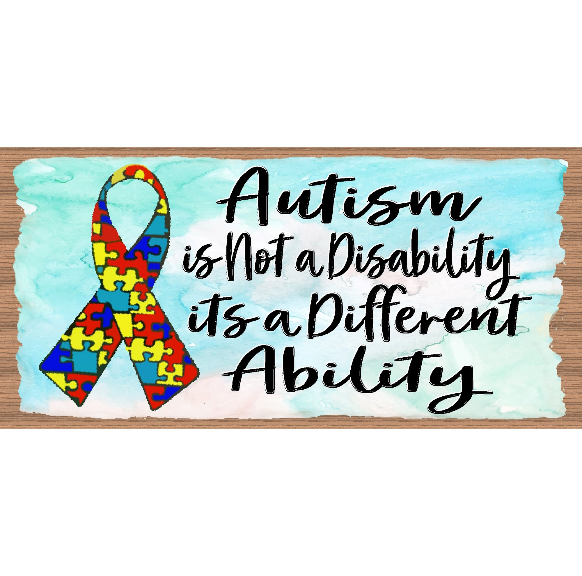 Autism  Wood Signs -Autism is Not a Disability GS 557X- Autism Plaque