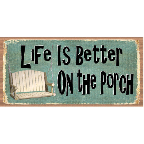 Porch Wood Signs -Life is Better On the Porch- 584- Porch Plaque