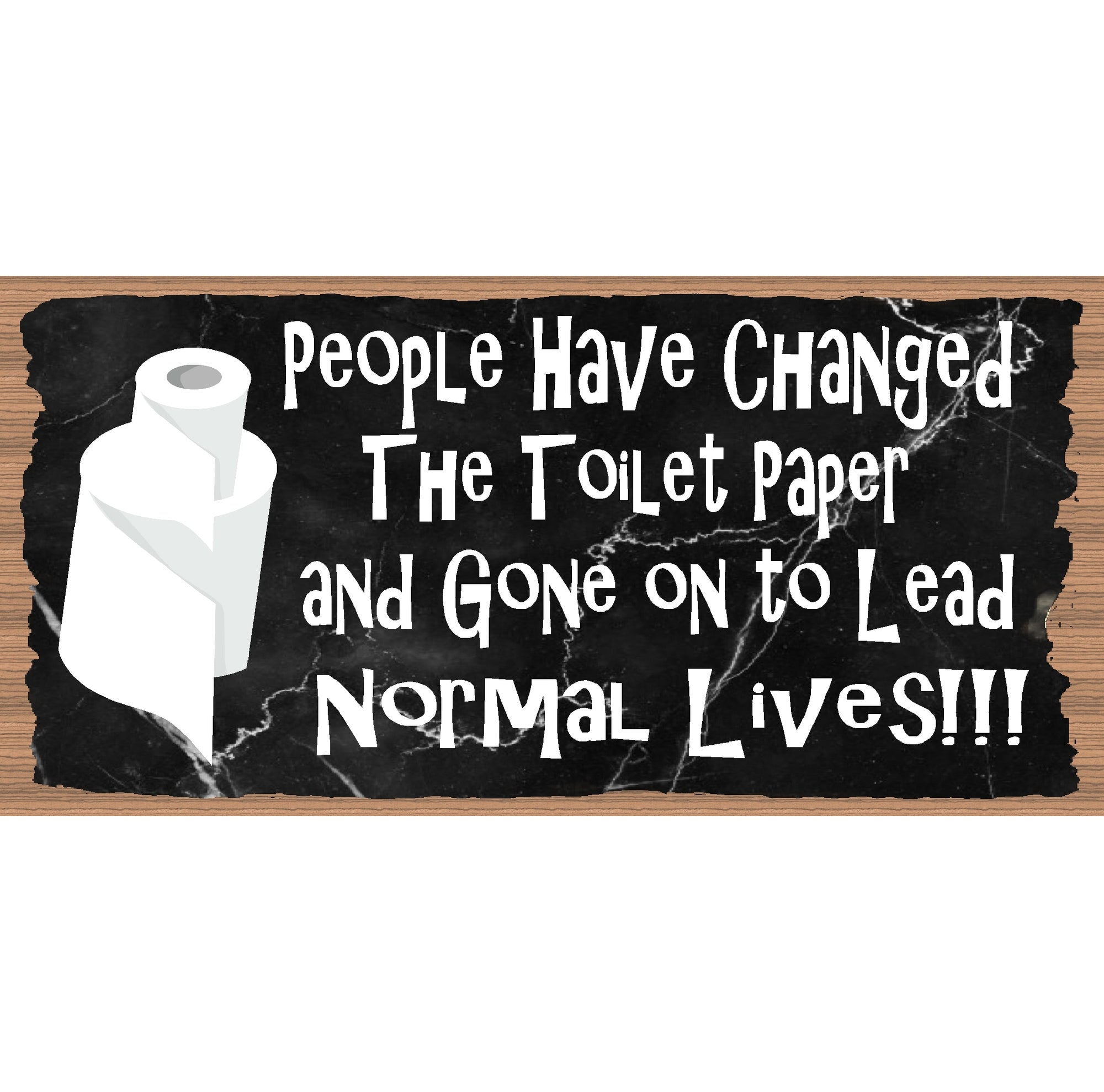 Bathroom Wood Signs -Change the Toilet Paper   GS 749X - Bathroom Plaque