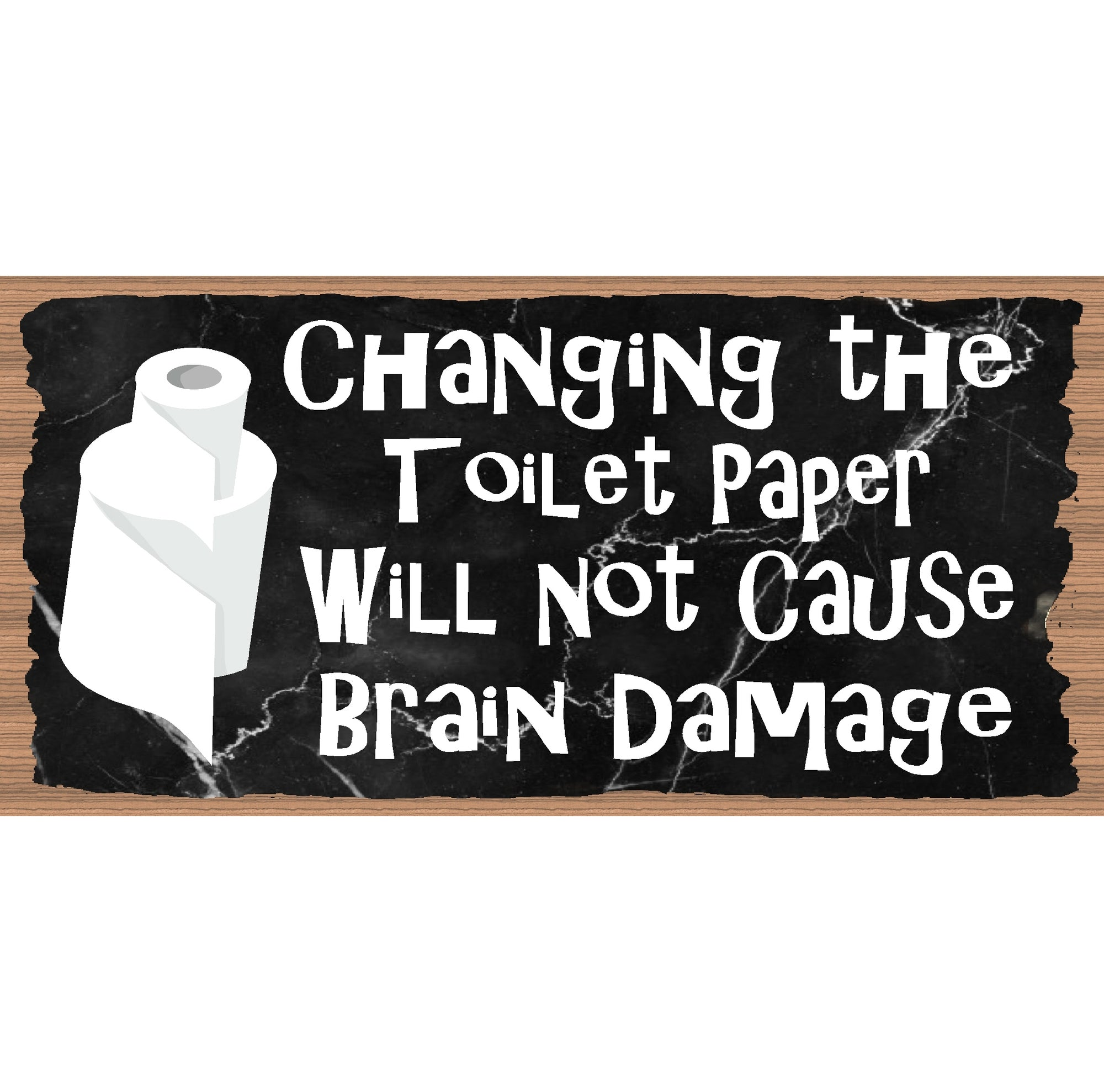 Bathroom Wood Signs -Changing the Toilet Paper   GS 750X - Bathroom Plaque