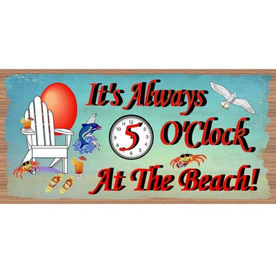 5 O'Clock Wood Signs -It's Always 5 O'Clock at the Beach -GS 970