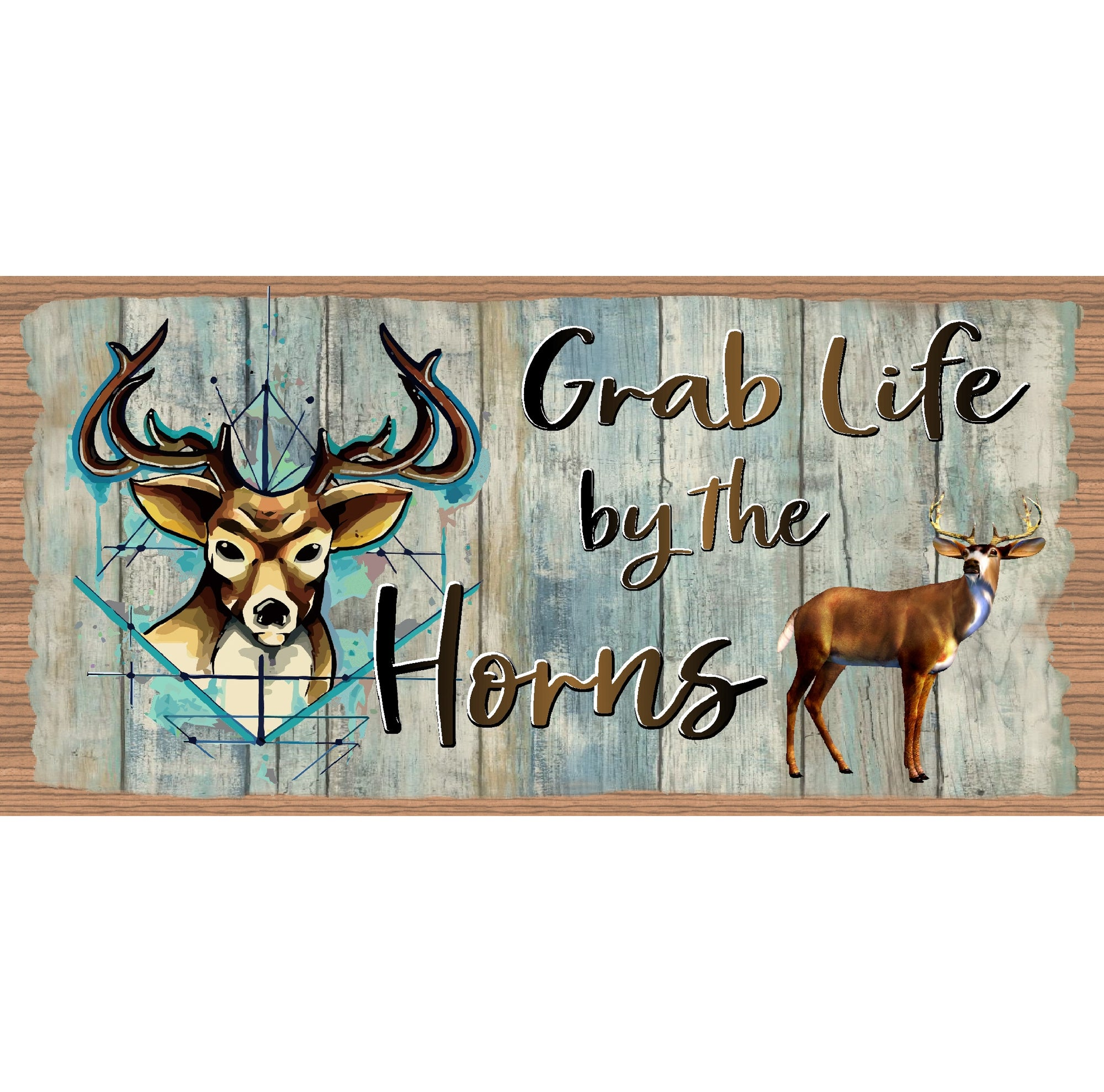 Deer Wood Signs -GS 974X - Deer Sign -Grab Life by the Horns