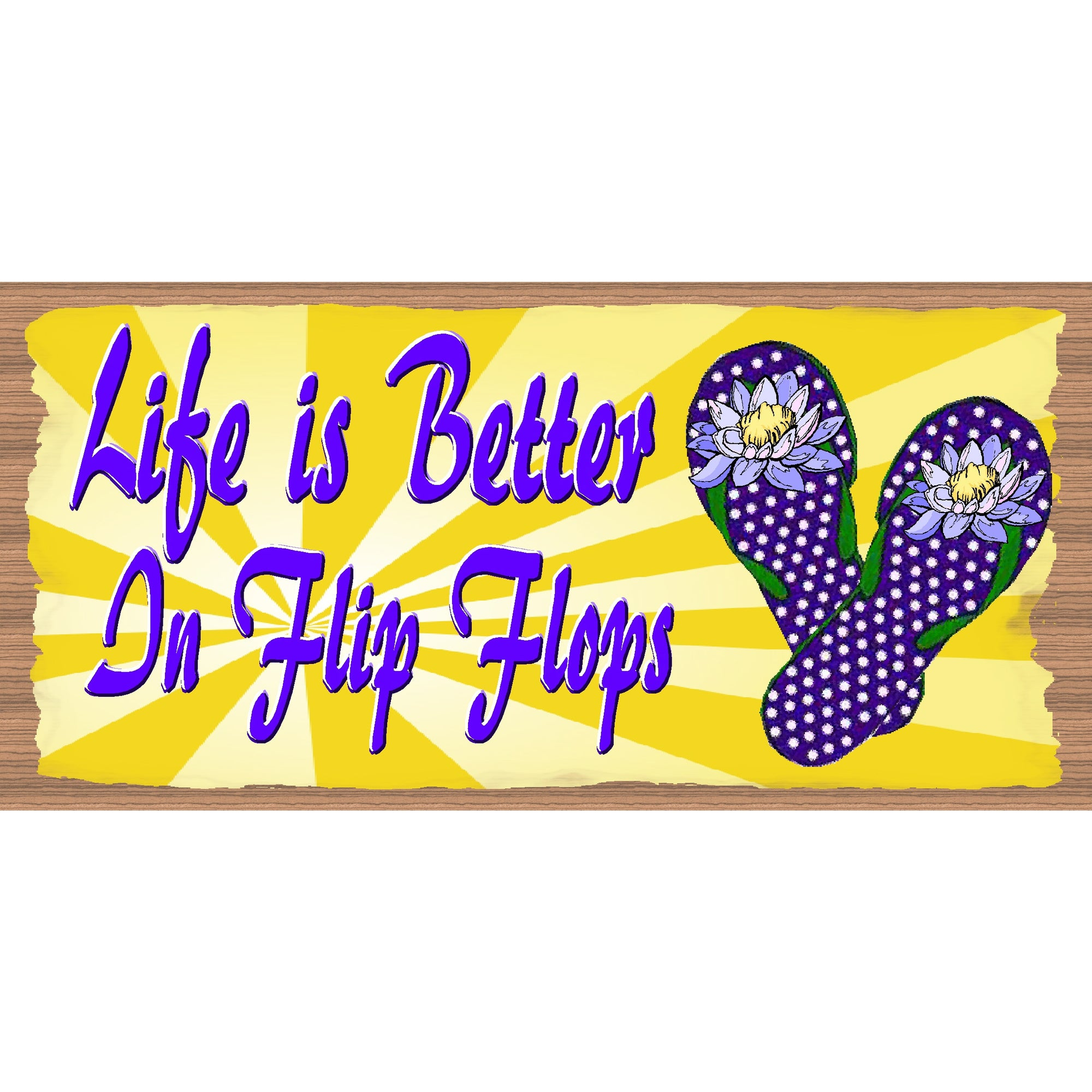 Flip Flop Wood Signs -Life is Better In Flip Flops-GS 982 -Flip Flop Plaque