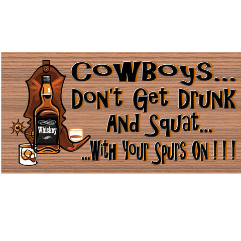 Wood Signs - Cowboys Don't Get Drunk and Squat