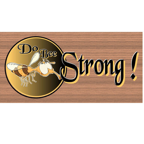 Wood Signs - Doo Bee Strong Wood Plaque GS606