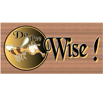 Be Wise Wood Signs - Doo Bee Wise Wood Plaque- GS 605