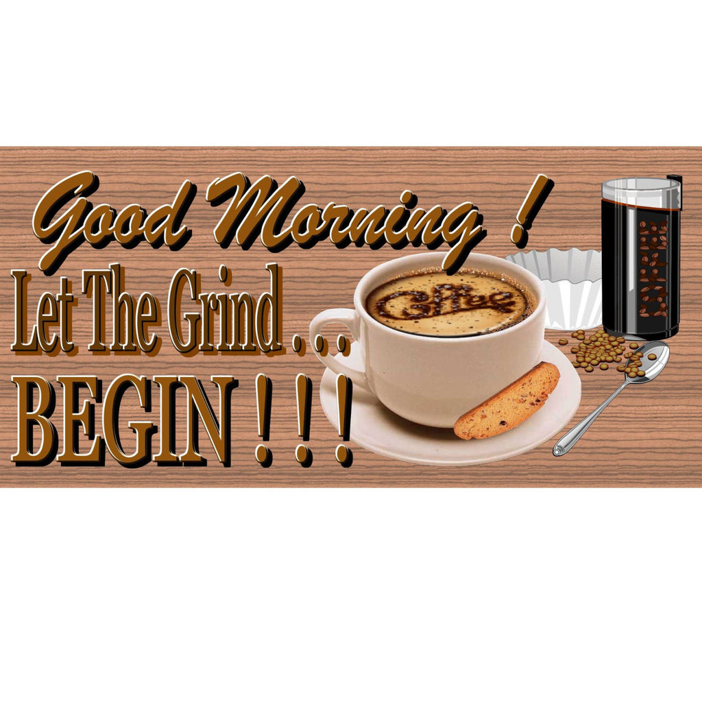 Wood Signs - Good Morning Let the Grind Begin Coffee with Coffee Grinder GS810