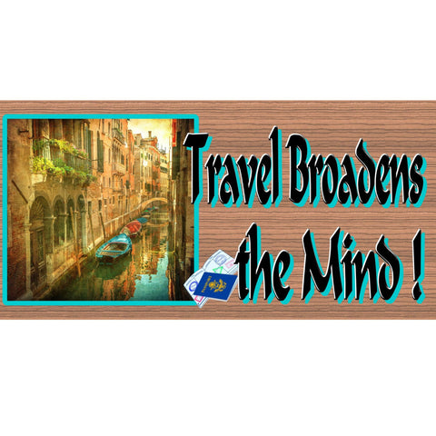 Wood Signs -Travel Broadens the Mind GS330