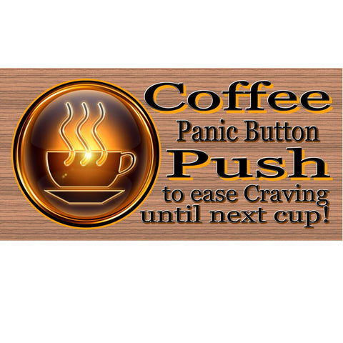 Wood Signs - Coffee Panic Button GS349