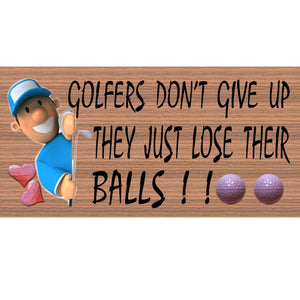 Golf Wood Signs - Golfers Don't Give Up GS067