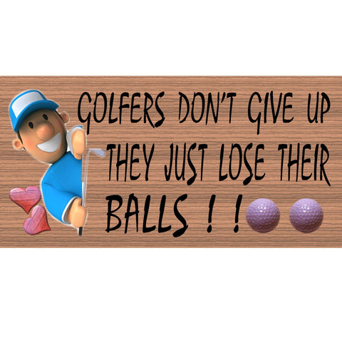 Wood Signs - Golfers Don't Give Up GS067