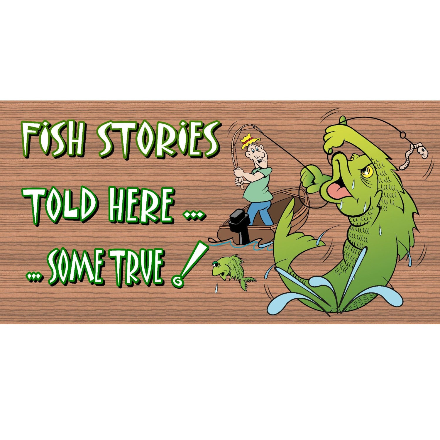 Fishing Wood Signs - Fish StoriesTold Here...Some True GS046