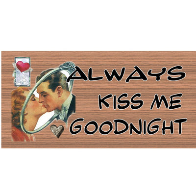 Romantic Wood Signs - Always Kiss Me Goodnight- GS 004 - Romantic Plaque