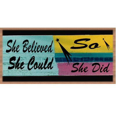Inspirational Wood Signs -She Believed She Could -GS 1013 -Inspirational Plaque