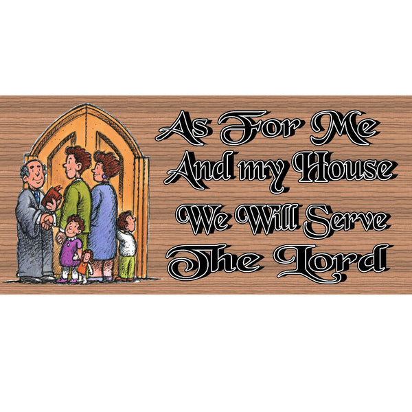 Scripture Wood Signs - As for Me and My House We will Serve the Lord- GS 674