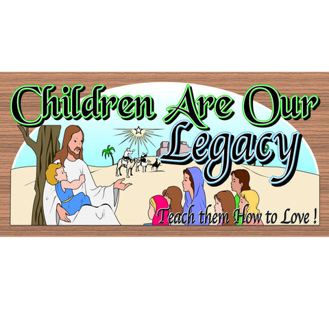 Wood Signs - Children are Our Legacy GS 1107