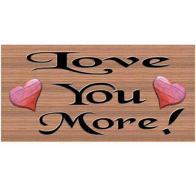 Love Wood Signs -Love You More- GS 1112 - Romantic Plaque