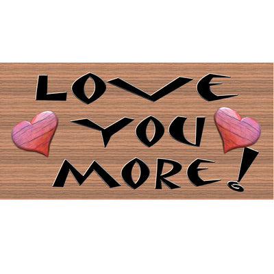 Love Wood Signs -Love You More- GS 1108 - Romantic Plaque