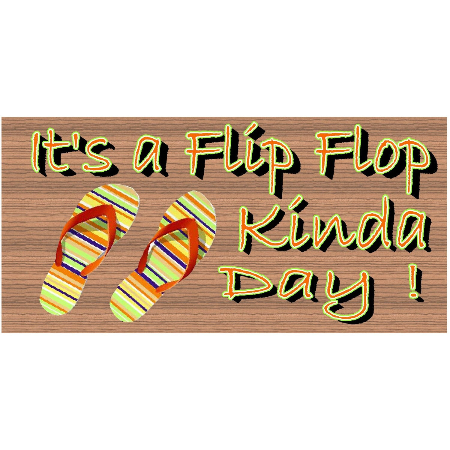 Flip Flop Wood Signs -It's a Flip Flop Kinda Day GS 1029 - Tropical sign