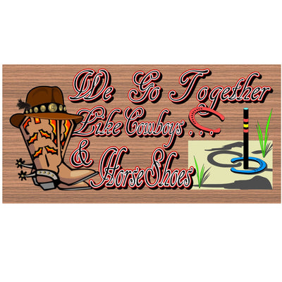 Western Wood Signs -We Go Together Like Cowboys and Horseshoes GS 1034 - Western Sign