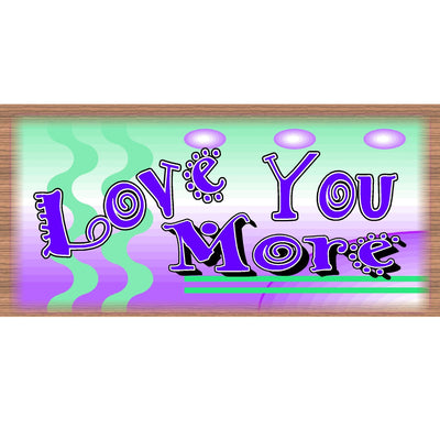 Love Wood Signs -Love You More Plaque -GS 1053