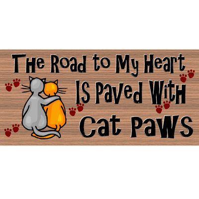 Cat Wood Signs -The Road to My Heart is Paved with Cat Paws GS 1075-Cat Sign