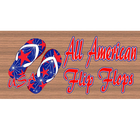 Wood Signs -All American Flip Flops GS 916 Wood Signs with Sayings