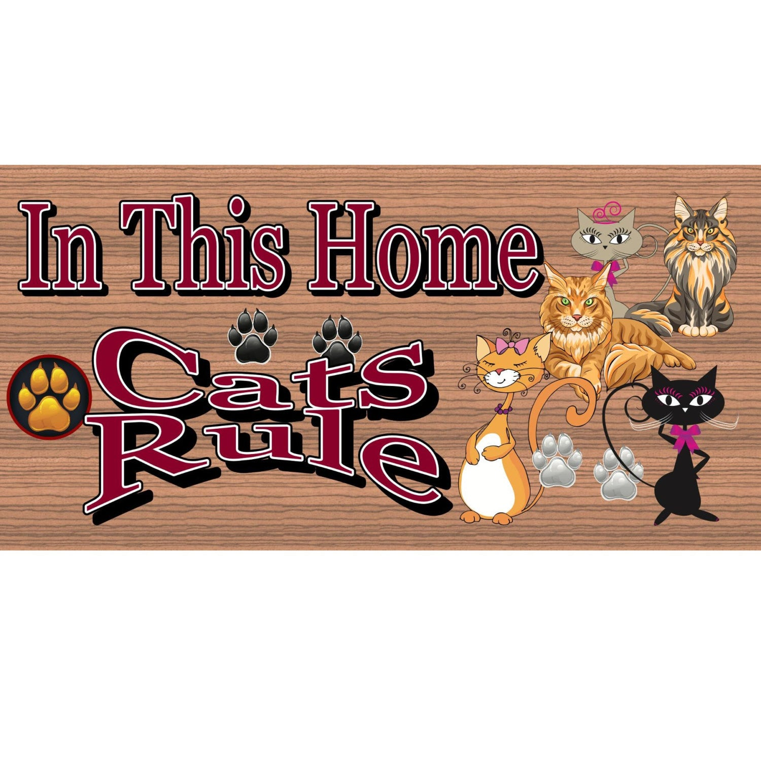 Cat Wood Signs - Cats Rule GS 1229 -Cat Sign