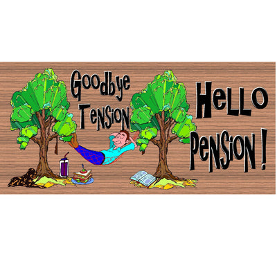 Retirement Wood Signs - Goodbye Tension Hello Pension- GS931