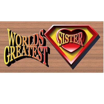 Sister Wood Signs -Worlds Greatest Super Hero Sister- GS 1196