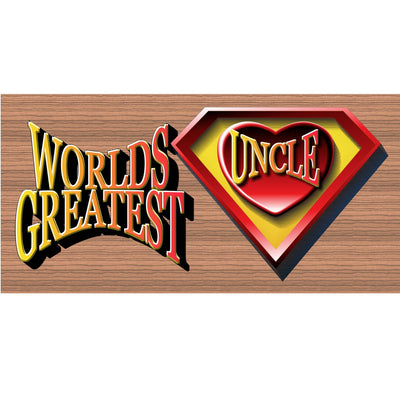 Uncle Wood Signs -Words Greatest Super Hero Uncle- GS 1192