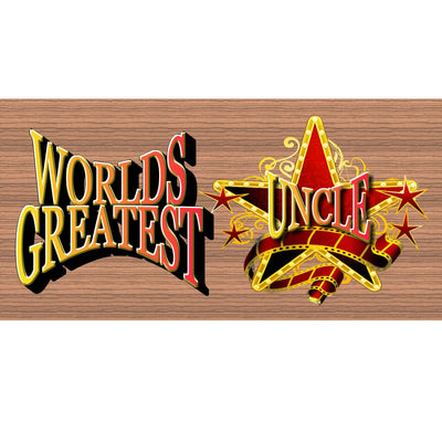 Uncle Wood Signs -Words Greatest Super Star Uncle- GS 1182