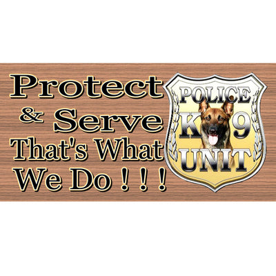 Dog Wood Signs -Protect and Serve - Dog Sign- GS1243 Police Sign