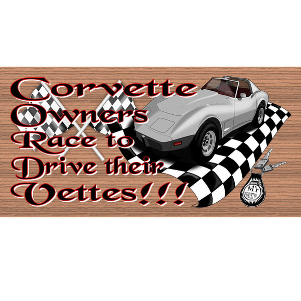 Wood Signs - Corvette Owners Race to Drive their Vettes GS1255
