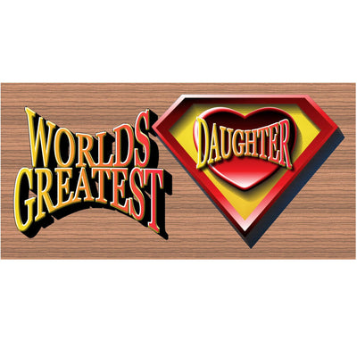 Daughter Wood Signs -Worlds Greatest Super Hero Daughter -GS 1199
