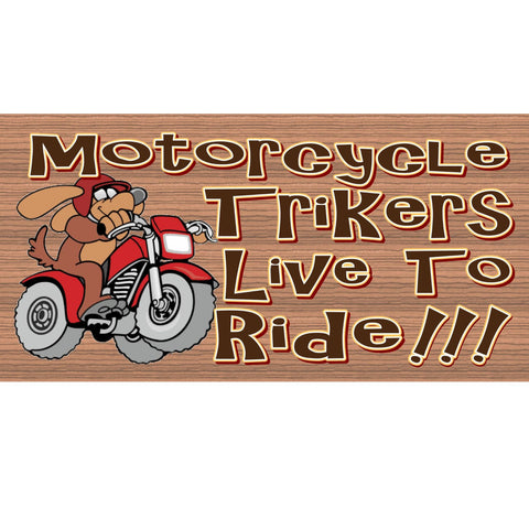 Wood Signs -Motorcycle Trikers Live to Ride GS 1253