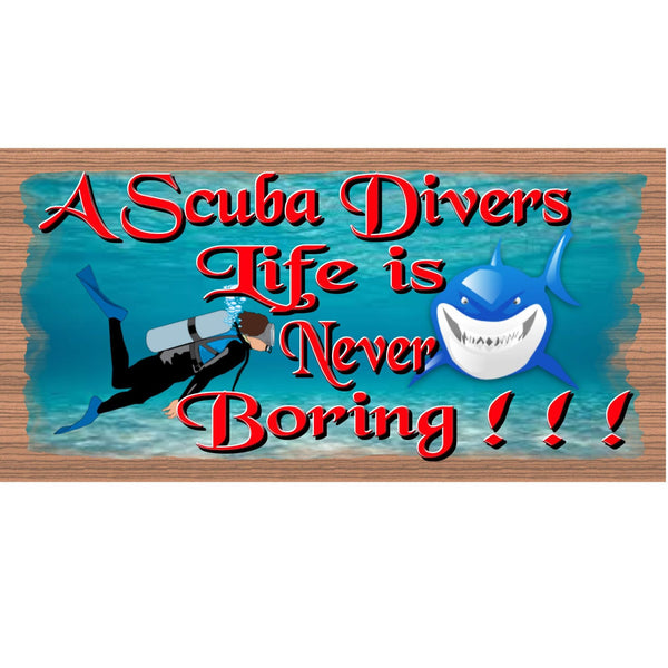 Wood Signs -A Scuba Divers Life is Never Boring GS 1312 Wood Plaque