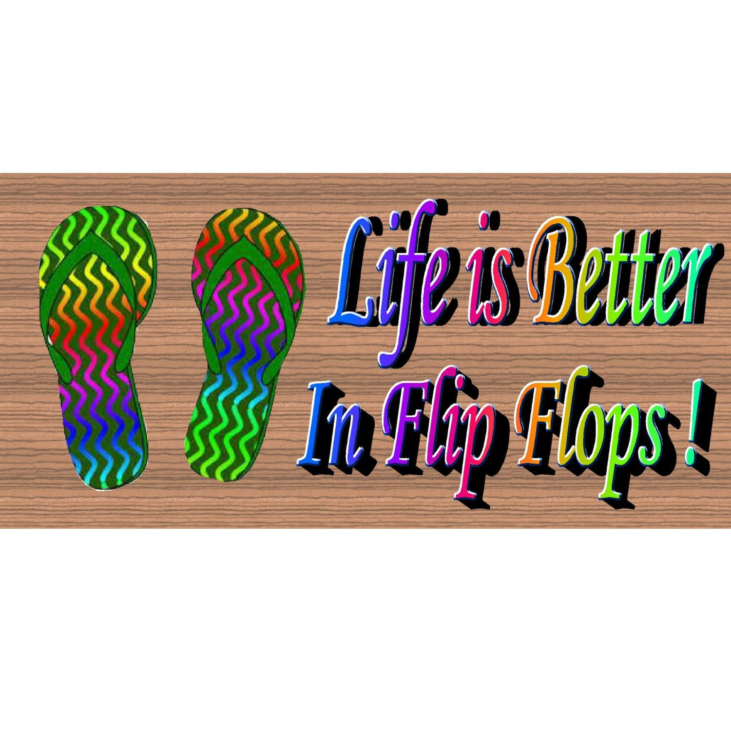 Flip Flop Wood Signs -Life is Better in Flip Flops- GS 977 - Flip Flop Plaque