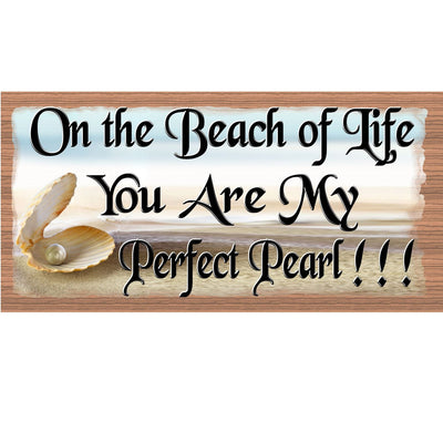 Beach Wood Signs -On the Beach of Life You are My Perfect Pearl- GS 1317 -Tropical Sign