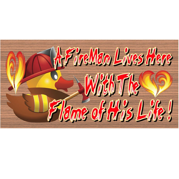 Wood Signs -A Fireman Lives Here with the Flame of his Life GS 1336 Wood Plaque