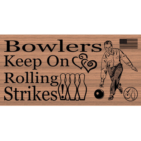 Wood Signs - Bowlers GS1347 Wood Plaque- Wood sign with Saying - Wooden signs