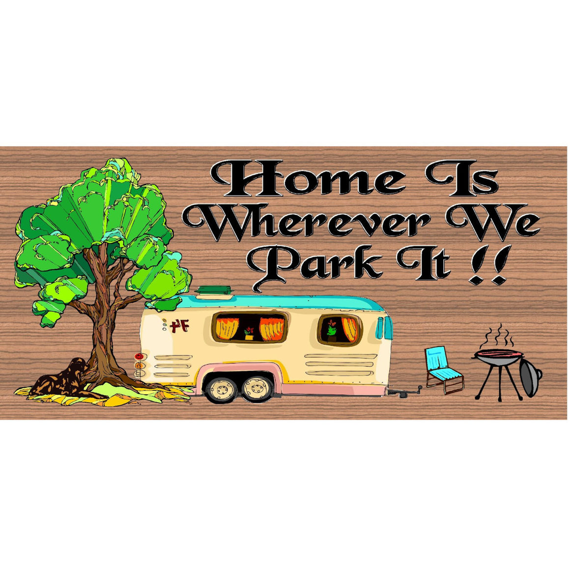 Camping Wood Signs -Handmade Wood Sign Home is Wherever you Park it -GS 648 - Camper RV Wood Sign