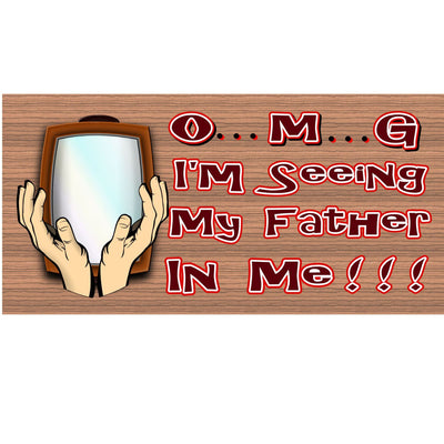Dad Wood Signs - I'm Seeing My Father in Me GS 1393 - Dad Sign