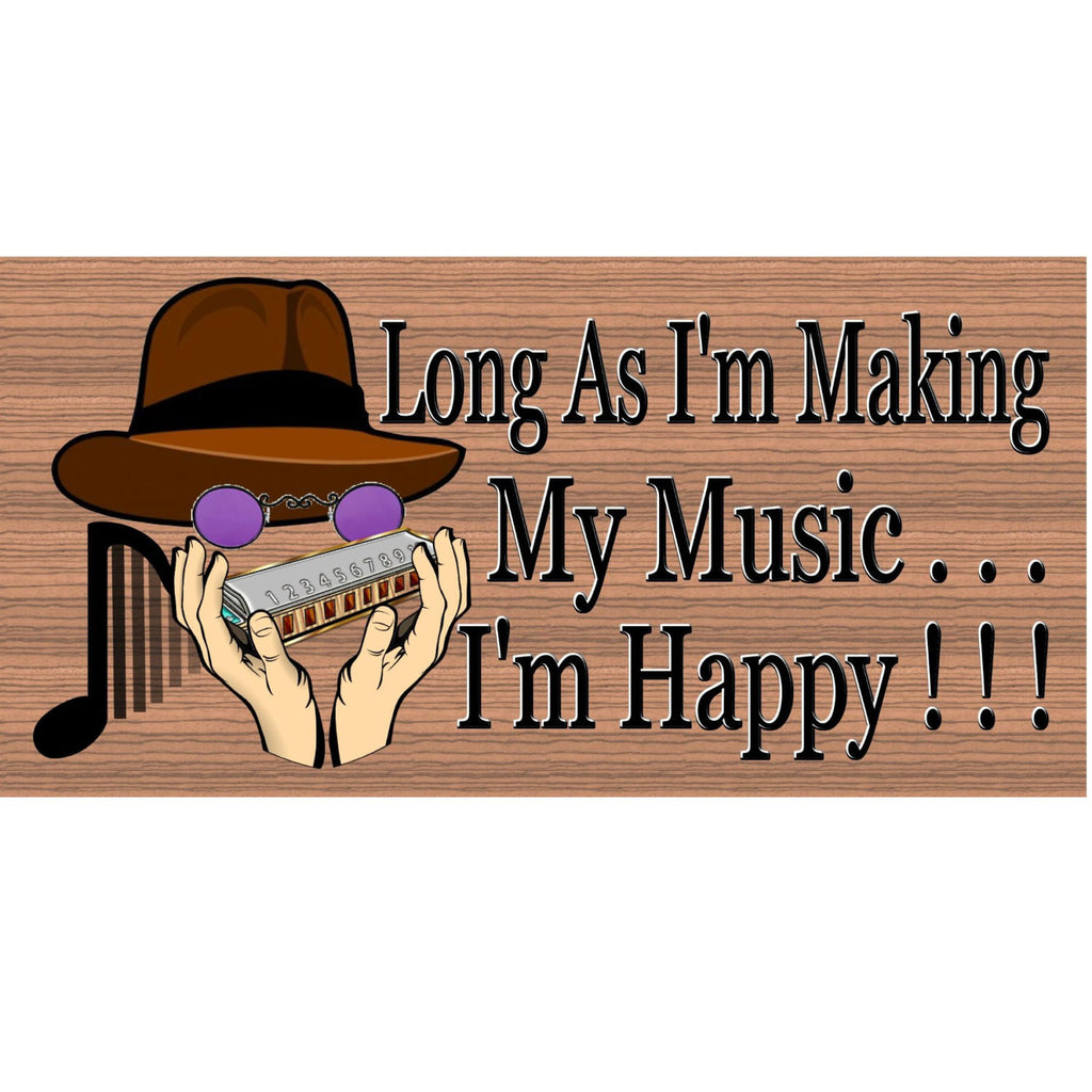 Music Wood Signs - As Long As I'm Making Music I'm Happy GS 1389 Wood Plaque
