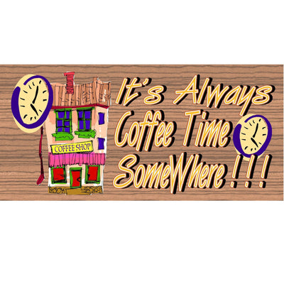 Coffee Wood Signs -It's Always Coffee Time Somewhere GS 559 Wood Plaque - Coffee sign