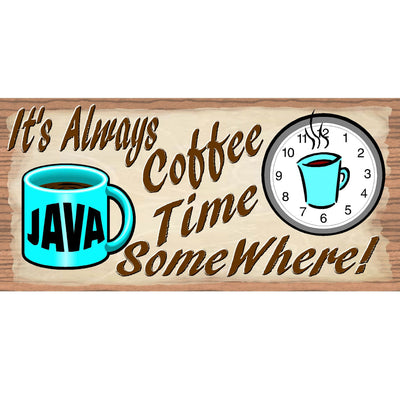 Coffee Wood Signs -It's Always Coffee Time Somewhere GS 564 Wood Plaque