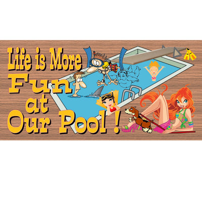 Pool Wood Signs -Life is More Fun At Our Pool -GS 682-Swimming Pool Sign