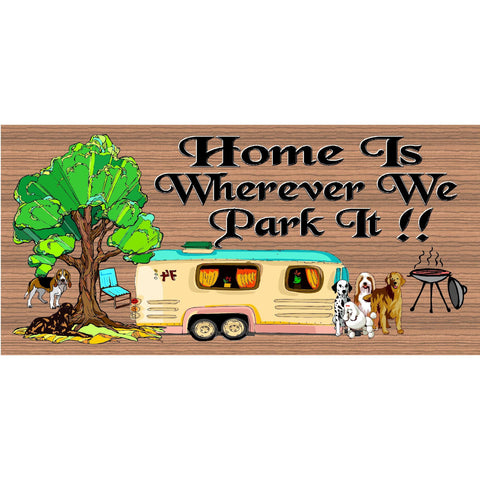 Camper Wood Sign -Camping Sign - Camper plaque-RV Wood Sign-Home is Wherever We Park It GS 566 Wood Plaque