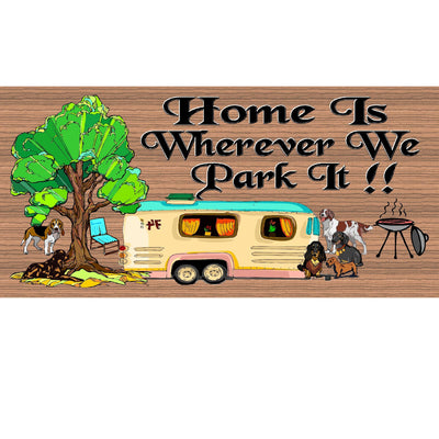 Camping Wood Signs - Home is Wherever We Park GS567 - Camper Plaque-RV Wood Sign